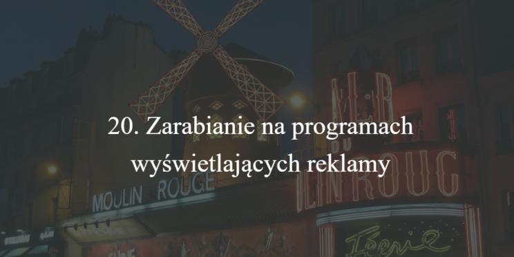 20. Zarabianie na programach wyświetlających reklamy